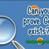 Can you prove God exists?