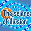The science of illusion